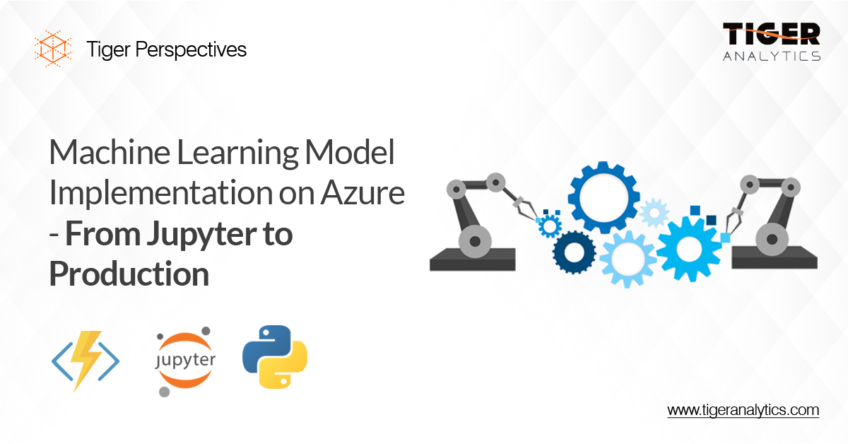 Machine Learning Model Implementation on Azure – From Jupyter to Production