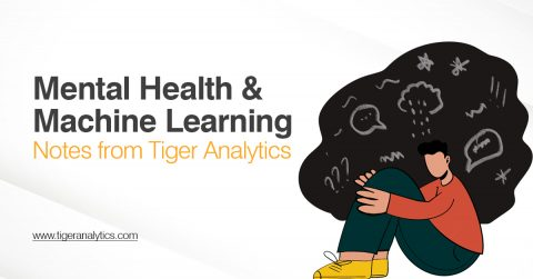 Mental health and Machine Learning – Notes from Tiger Analytics