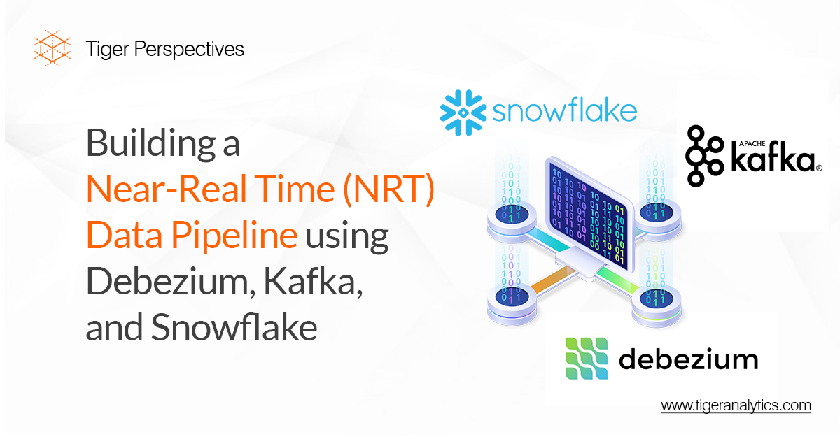 Building a Near-Real Time (NRT) Data Pipeline using Debezium, Kafka, and Snowflake