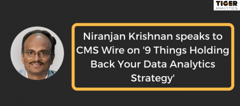 Niranjan Krishnan Interviewed by CMS Wire on Data Analytics Strategy