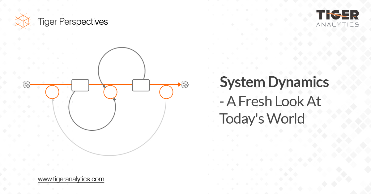 System Dynamics – A Fresh Look At Today's World