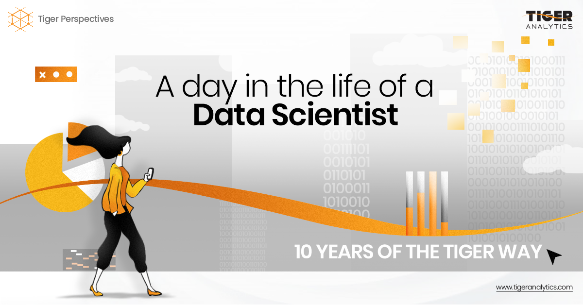 A Day in the Life of a Data Scientist: 10 years of the Tiger Way