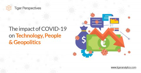 The impact of COVID-19 on Technology, People & Geopolitics