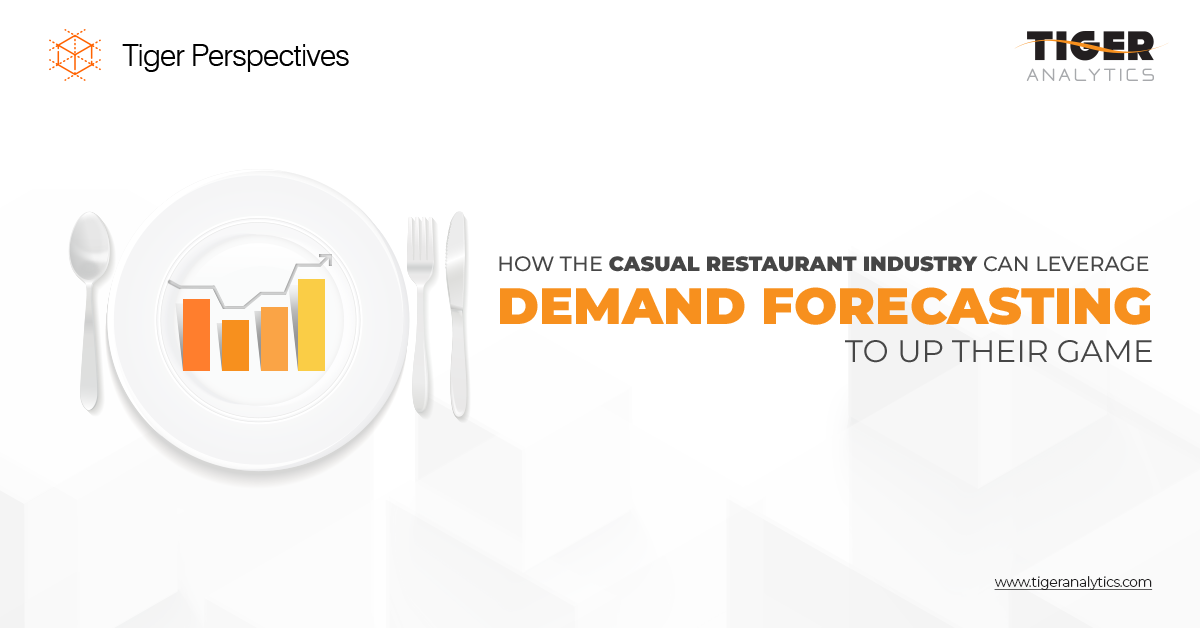 How the Casual Restaurant Industry can Leverage Demand Forecasting to Up their Game