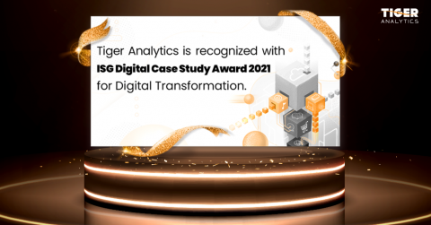 Tiger Analytics recognized with ISG Digital Case Study Awards 2021 for Enterprise Transformation Leadership