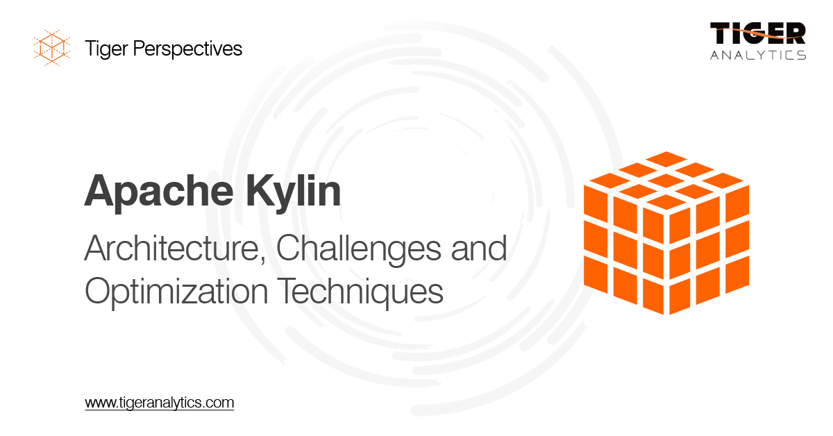 Apache Kylin – Architecture, Challenges and Optimization Techniques